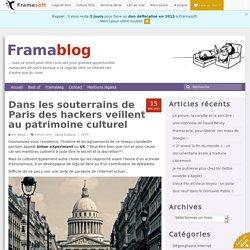 Dans les souterrains de Paris des hackers veillent au patrimoine culturel