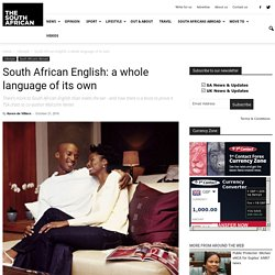 South African English: a whole language of its own