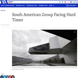 South American Group Facing Hard Times