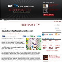 South Park: Fantastic Easter Special
