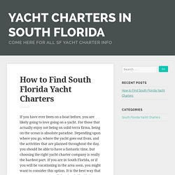 How to Find South Florida Yacht Charters