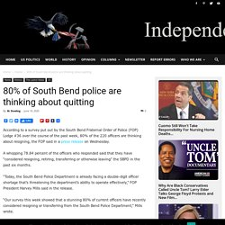 80% of South Bend police are thinking about quitting