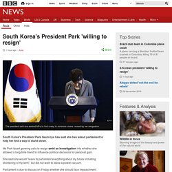 South Korea's President Park 'willing to resign'