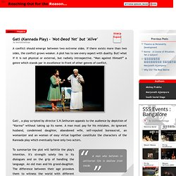 South Social Stage: Gati (Kannada Play) - <i>'Not-Dead Yet' but 'Alive'</i>