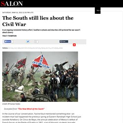 The South still lies about the Civil War
