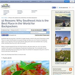 12 Reasons Why Southeast Asia is the Best Place in the World for Backpackers