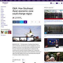 Q&A: How Southeast Asian economic zone could change region