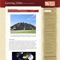 Southeast Asia in World History « Learning, Online