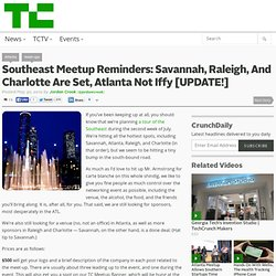 Southeast Meetup Reminders: Savannah, Raleigh, And Charlotte Are Set, Atlanta Still Iffy