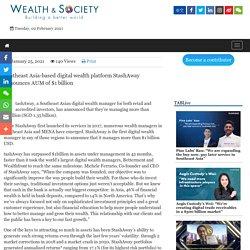 Southeast Asia-based digital wealth platform StashAway announces AUM of $1 billion