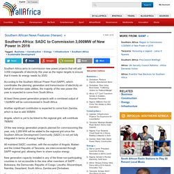 Southern Africa: SADC to Commission 3,000MW of New Power in 2016