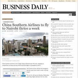 China Southern Airlines to fly to Nairobi thrice a week