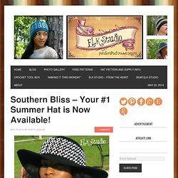 Southern Bliss - Your #1 Summer Hat is Now Available! - ELK Studio - Handcrafted Crochet Designs