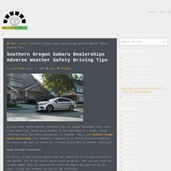 Southern Oregon Subaru Dealerships Adverse Weather Safety Driving Tips - Go Auto Blog