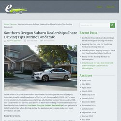 Southern Oregon Subaru Dealerships Share Driving Tips During Pandemic - Eco Auto Blog