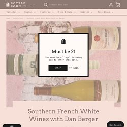 Southern French White Wines with Dan Berger – Bottle Barn