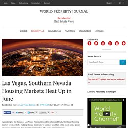 Las Vegas, Southern Nevada Housing Markets Heat Up in June - WORLD PROPERTY JOURNAL Global News Center