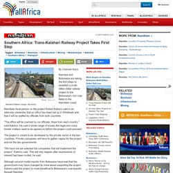 Southern Africa: Trans-Kalahari Railway Project Takes First Step - allAfrica.com