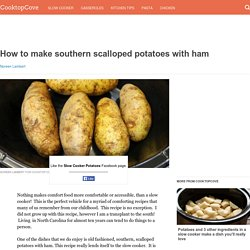 How to make southern scalloped potatoes with ham