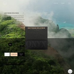 Southern Weather – Onyx Coffee Lab
