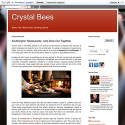 Crystal Bees: Southington Restaurants: Let's Dine Out Together