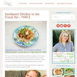 Southwest Chicken in the Crock Pot - THM E - The Coers Family