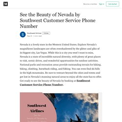 See the Beauty of Nevada by Southwest Customer Service Phone Number