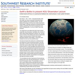 Southwest Research Institute (SwRI) 2015 News Release - SwRI's Bottke to present AGU Shoemaker Lecture
