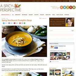 Spicy Pumpkin Soup Recipe ~ Healthy Soup Recipe