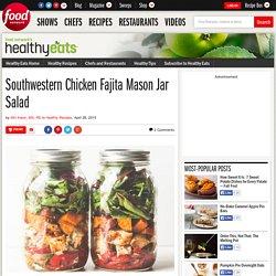 Southwestern Chicken Fajita Mason Jar Salad : Food Network