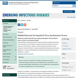 CDC EID - Volume 21, Number 7—July 2015. Wildlife Reservoir for Hepatitis E Virus, Southwestern France ;