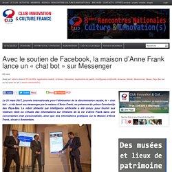 Avec le soutien de Facebook, la maison d'Anne Frank lance un «chat bot» sur Messenger