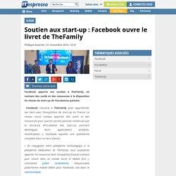 Soutien aux start-up : Facebook ouvre le livret de TheFamily