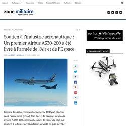 Soutien à l'industrie aéronautique : Un premier Airbus A330-200 a été livré à l'armée de l'Air et de l'Espace