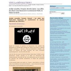 Arabie saoudite, Turquie, Koweït, Qatar - Les alliés des États-Unis financent et soutiennent l'EIIL en Irak et en Syrie