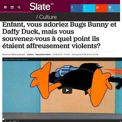 Enfant, vous adoriez Bugs Bunny et Daffy Duck, mais vous souvenez-vous à quel point ils étaient affreusement violents?