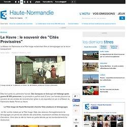 """Le Havre : le souvenir des """"Cités Provisoires"""" - Patrimoine"""