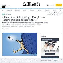 «Bien souvent, le sexting relève plus du charme que de la pornographie»