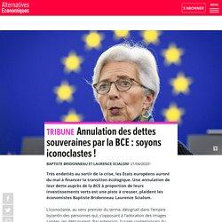 Annulation des dettes souveraines par la BCE: soyons iconoclastes!