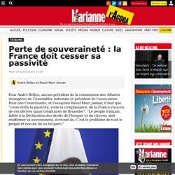Perte de souveraineté : la France doit cesser sa passivité