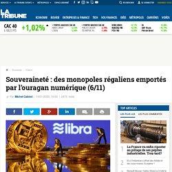 Souveraineté : des monopoles régaliens emportés par l'ouragan numérique (6/11)