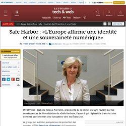 Safe Harbor : «L'Europe affirme une identité et une souveraineté numérique»