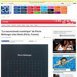 """""""La souveraineté numérique"""" de Pierre Bellanger chez Stock (Paris, France)"""