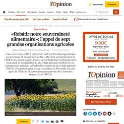 L OPINION 05/05/20 «Rebâtir notre souveraineté alimentaire»: l'appel de sept grandes organisations agricoles