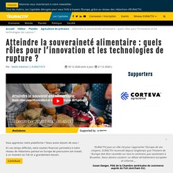 EURACTIV 18/12/20 Atteindre la souveraineté alimentaire : quels rôles pour l'innovation et les technologies de rupture ?