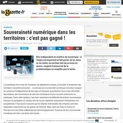 Souveraineté numérique dans les territoires : c'est pas gagné !