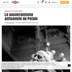 Le souverainisme antisémitedePétain