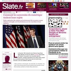 Comment les souverains du numérique traitent leurs sujets