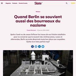 Quand Berlin se souvient aussi des bourreaux du nazisme