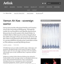 Vernon Ah Kee - sovereign warrior - Artlink Magazine